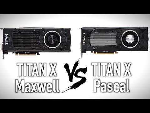 Titan X Vs Titan X - Maxwell Vs Pascal Showdown!