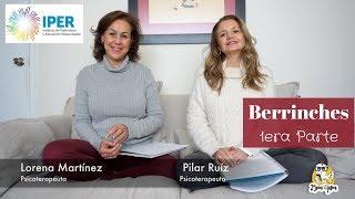 Berrinches - Primera Parte