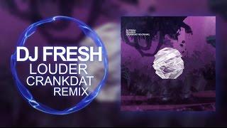 [Dubstep] -  DJ Fresh - Louder (Crankdat Re-Crank)