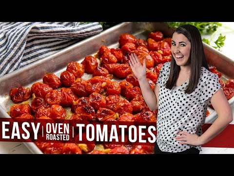 How To Make Easy Oven Roasted Tomatoes | The Stay At Home Chef