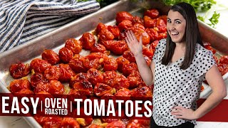 How to Make Easy Oven Roasted Tomatoes   The Stay At Home Chef