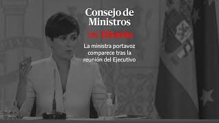 🔴 DIRECTO | La ministra portavoz comparece en rueda de prensa tras el Consejo de Ministros