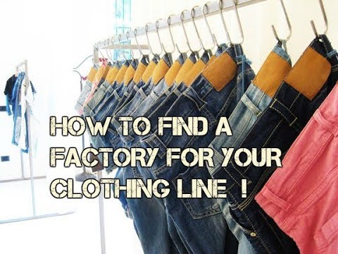 How To Find A Factory For Your Clothing Line