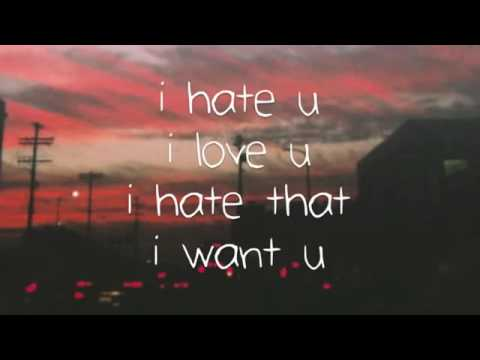 I Hate You I Love You I Hate That I Need you (Lyrisc)