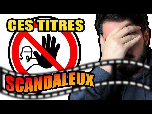 Ces TITRES DE FILMS totalement SCANDALEUX
