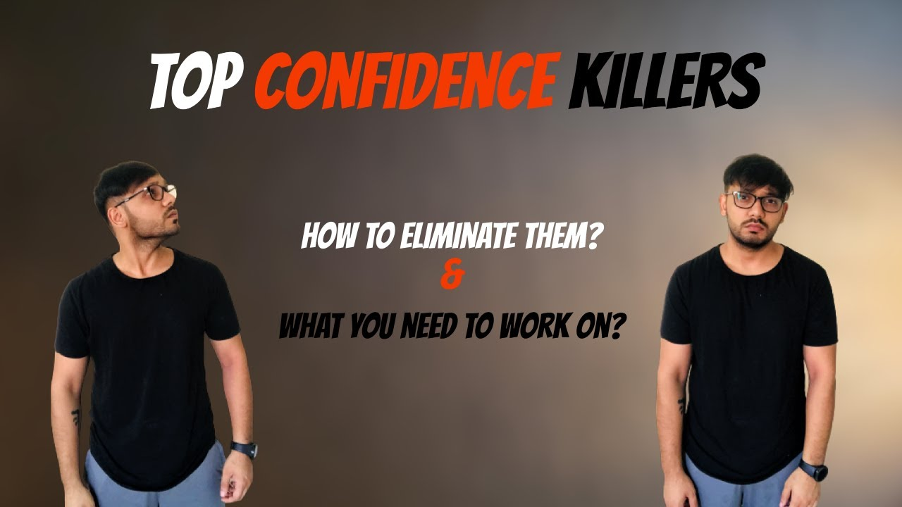 Top Confidence Killers YOU Need to Work On