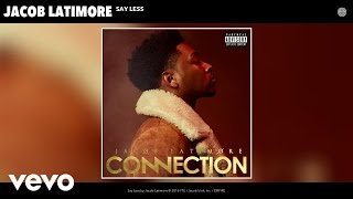 Jacob Latimore - Say Less (Audio)