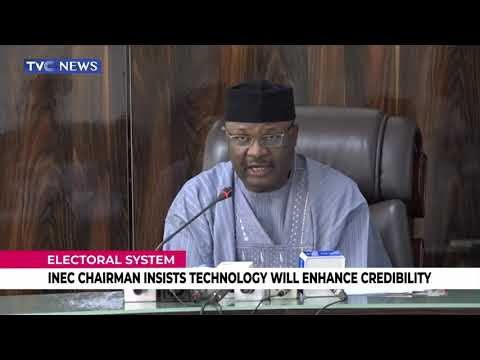 INEC Chairman Insists Technology Will Enhance Credibility Of Nigeria's Electoral System