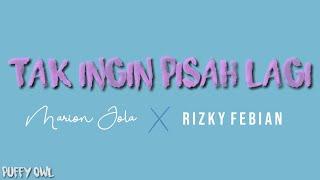 Download lagu Marion Jola, Rizky Febian - Tak Ingin Pisah Lagi (Lirik / Lyrics)