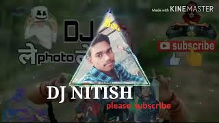 Le photo le dj mix song by dj nitish