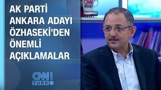 AK Parti Ankara adayı Mehmet Özhaseki'den önemli açıklamalar