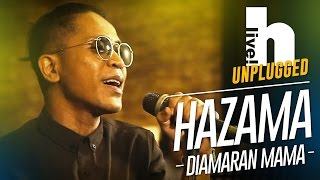 #Hlive Unplugged: Hazama   Di Amaran Mama