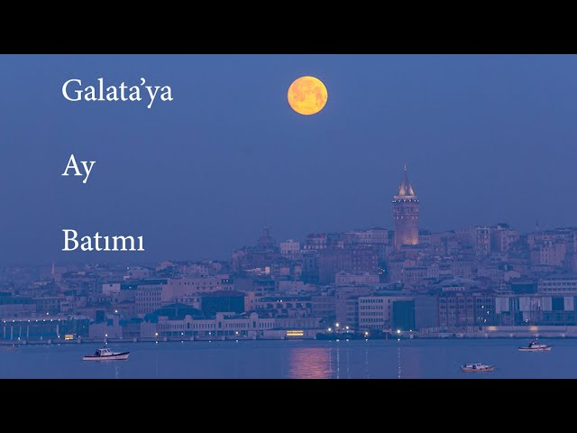 Galata'ya Dolunay batımı - 28 Mart 2021 / Full Moon in Galata - March 28, 2021
