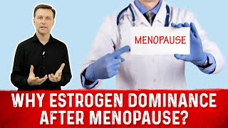 Why Estrogen Dominance After Menopause