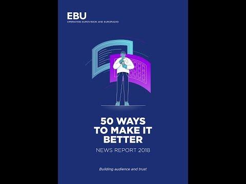 50 Ways To Make News Better | EBU News Report 2018