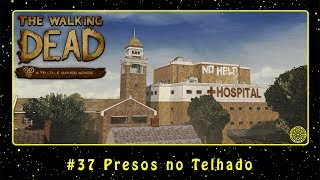 The Walking Dead (PC) #37 Presos no Telhado | PT-BR