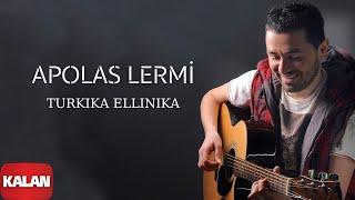 Apolas Lermi - Turkika Ellinika  [ Santa © 2013 Kalan Müzik ]