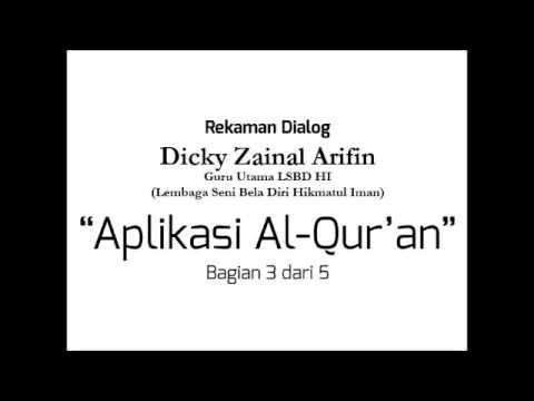 Dialog Dicky Zainal Arifin, Aplikasi Al Quran, Bag 3 dari 5