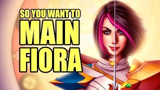 So you want to main Fiora