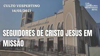 Culto Vespertino - 14/02/2021