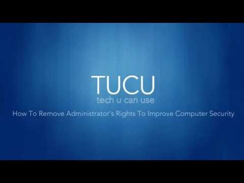 How To Improve Computer Security by Removing Administrator Rights in Windows