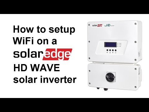 How to setup WiFi on Solaredge HD Wave Solar Inverters