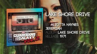lake shore drive aliotta haynes jeremiah guardians of the galaxy vol soundtrack