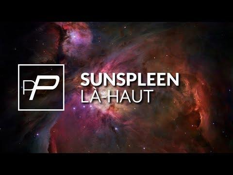 Sunspleen - Là-haut [Original Mix]