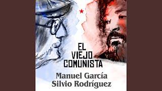 El Viejo Comunista (Feat. Silvio Rodríguez)