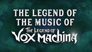 The Legend of the Music of The Legend of Vox Machina
