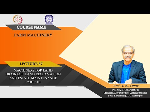 Lecture 57:Machinery for Land Drainage, Land Reclamation and Estate Maintenance Part - III