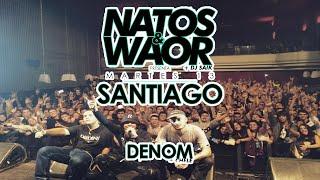 NATOS Y WAOR MARTES 13   LIVE  SANTIAGO DE COMPOSTELA
