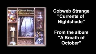 "Cobweb Strange - ""Currents of Nightshade"" from the album A Breath of October"