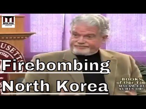 Firebombing North Korea  - The US and the Korean War