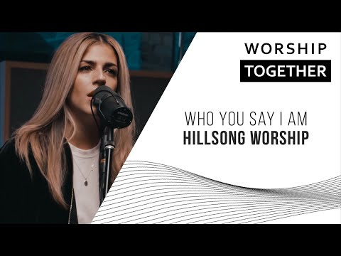Who You Say I Am // Hillsong Worship // New Song Cafe