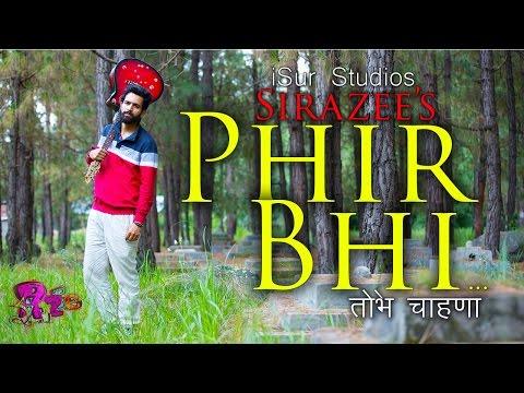 Phir Bhi | Kullu's Forest  Song | Sirazee | iSur Studios
