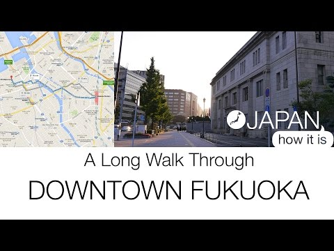 Japan How It Is - A Long Walk through Downtown Fukuoka