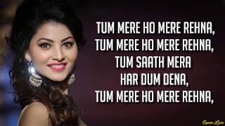 Tum Mere Ho - Hate Story IV | Jubin Nautiyal & Amrita Singh (Lyrics)