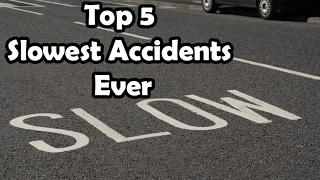 Top 5 slowest accidents ever  not slow mo realtime