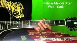 Belajar Melodi Gitar Wali Yank