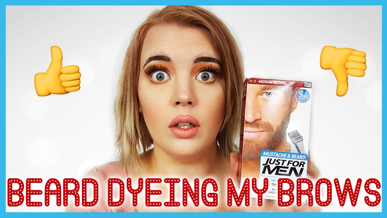 Beard Dye For My Brows?!?! \'Just For Men\' On Eyebrows - YouTube