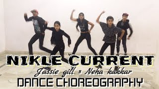Nikle Current | Dance Choreography | Neha Kakkar, Jassi Gill, Sukh-E Muzical Doctorz