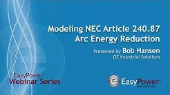 Modeling NEC Article 240.87 Arc Energy Reduction