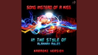 Song Instead of a Kiss (In the Style of Alannah Myles) (Karaoke Version)