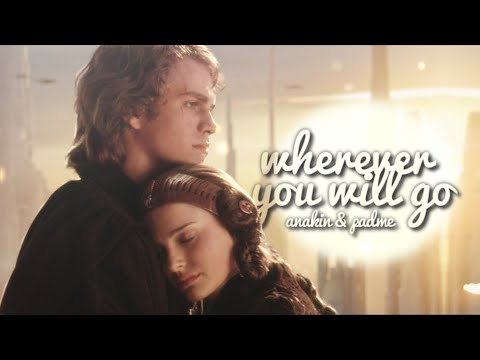 Anakin & Padme  Wherever You Will Go