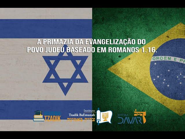 AO VIVO - A primazia da evangelização do povo judeu baseado em Romanos 1.16