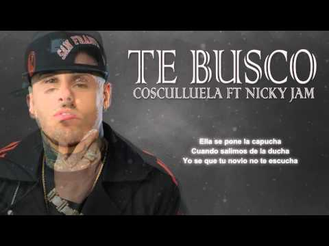 Te Busco   Cosculluela Ft Nicky Jam Letra Video Lyric Original REGGAETON 2015