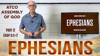 Sunday, August 22, 2021: Ephesians, Part 12, Chapter 6:11-17 [The Armor of God & Your Cross]