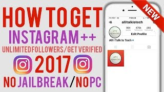 INSTAGRAM++ IS BACK ON IOS 10/9! UNLIMITED FOLLOWERS/GET VERIFIED