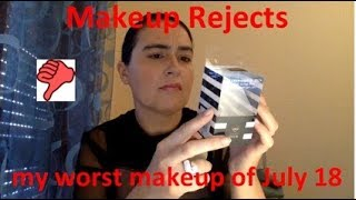 Makeup Rejects - my worst makeup products - July 2018